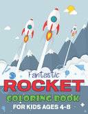Fantastic Rocket Coloring Book for Kids Ages 4 8