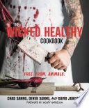"""The Wicked Healthy Cookbook: Free. From. Animals."" by Chad Sarno, Derek Sarno, David Joachim, Woody Harrelson"