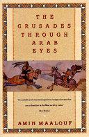 The Crusades Through Arab Eyes Book