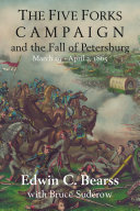 The Five Forks Campaign and the Fall of Petersburg [Pdf/ePub] eBook