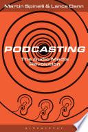 """Podcasting: The Audio Media Revolution"" by Martin Spinelli, Lance Dann"