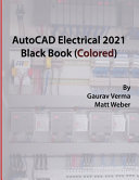 AutoCAD Electrical 2021 Black Book  Colored