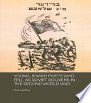Young Jewish Poets Who Fell As Soviet Soldiers In The Second World War