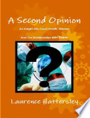 A Second Opinion An Insight Into Good Health Disease And Our Relationships With Them Book PDF
