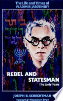 The Life and Times of Vladimir Jabotinsky: Rebel and statesman