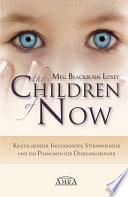 The Children of Now  : Kristallkinder, Indigokinder, Sternenkinder und das Phänomen der Übergangskinder