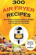 300 Air Fryer Recipes Book