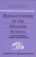 Rudolf Steiner in the Waldorf School