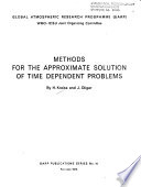 Methods for the Approximate Solution of Time Dependent Problems
