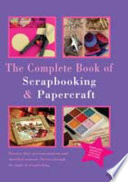 The Complete Book Of Scrapbooking Papercraft