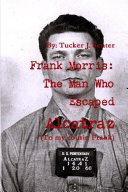 Frank Morris  The Man Who Escaped Alcatraz