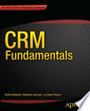 """CRM Fundamentals"" by Scott Kostojohn, Brian Paulen, Mathew Johnson"