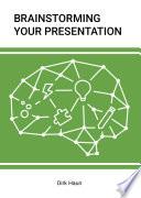 Brainstorming Your Presentation Book