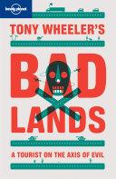 Tony Wheeler's Bad Lands