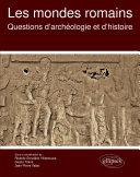 Pdf Les mondes romains. Questions d'archéologie et d'histoire Telecharger