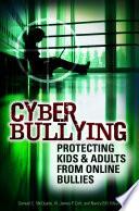 """Cyber Bullying: Protecting Kids and Adults from Online Bullies"" by Samuel C. McQuade, James P. Colt, Nancy B. B. Meyer, Nancy B. B.. Meyer"