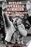 Hitler  Goebbels  Himmler