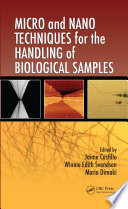 Micro and Nano Techniques for the Handling of Biological Samples