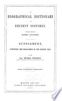 A Biographical Dictionary Of Eminent Scotsmen Supplement Continuing The Biographies To The Present Time