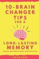 10 Brain Changer Tips For A Long Lasting Memory
