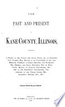 The Past and Present of Kane County  Illinois Book