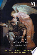 Poetry and the Religious Imagination  : The Power of the Word