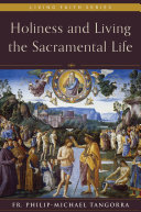 Holiness and Living the Sacramental Life