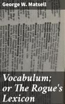 Vocabulum; or The Rogue's Lexicon [Pdf/ePub] eBook