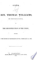 Speech of Hon. Thomas Williams, of Pennsylvania, on the Reconstruction of the Union