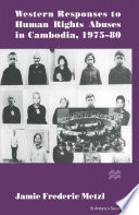 Western Responses to Human Rights Abuses in Cambodia  1975   80