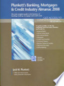 Plunkett's Banking, Mortgages and Credit Industry Almanac 2008