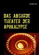 Das absurde Theater der Apokalypse
