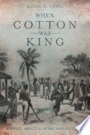 When Cotton Was King