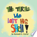 The Turtle Who Lost His Shell