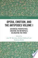 Opera  Emotion  and the Antipodes Volume I