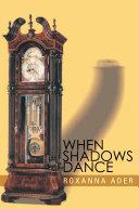 When Shadows Dance