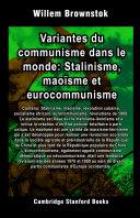 Pdf Variantes du communisme dans le monde: Stalinisme, maoïsme et eurocommunisme Telecharger