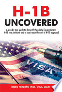 H-1B Uncovered: A Step by step guide to demystify Specialty