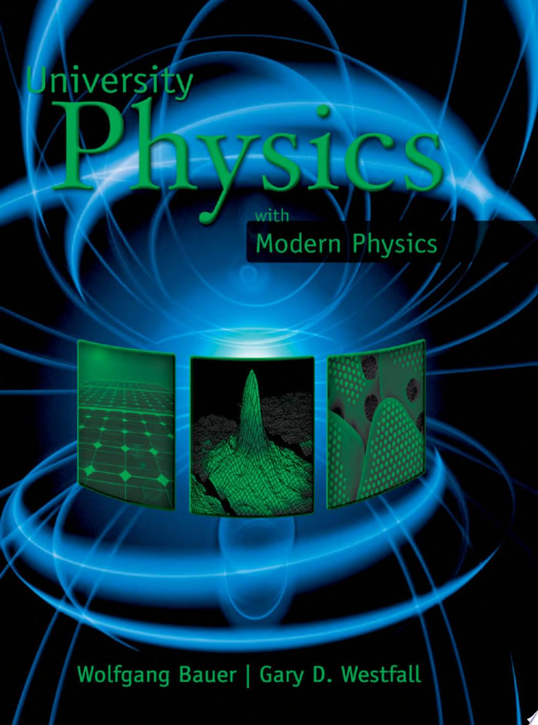 University Physics  Wolfgang Bauer   Gory D  Westfall  2011