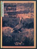 Yukon Delta National Wildlife Refuge  N W R   Comprehensive Conservation Plan  Wilderness Review  Wild River Plan