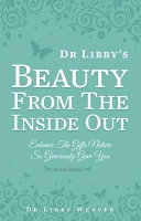 Dr Libby s Beauty from the Inside