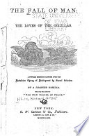 The Fall of Man: Or, The Loves of the Gorillas