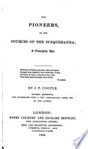 The Pioneers     By the author of  The Spy  i e  J  Fenimore Cooper     Second edition