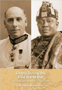 Ghana during the First World War : the Colonial Administration of Sir Hugh Clifford / Elizabeth Wran