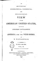 An Historical, Geographical, Commercial and Philosophical View of the American United States, and of the European Settlements in America and the West-Indies. By W. Winterbotham. In Four Volumes