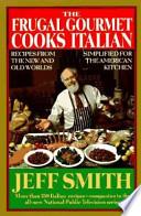The Frugal Gourmet Cooks Italian
