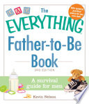 The Everything Father to Be Book Book PDF