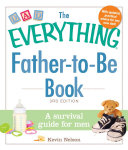 The Everything Father to Be Book