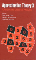 Approximation Theory X  Abstract and classical analysis Book