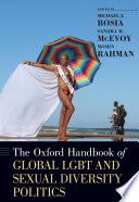 The Oxford Handbook of Global LGBT and Sexual Diversity Politics